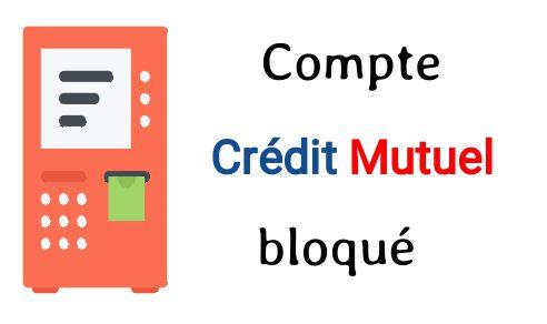 compte crédit mutuel bloqué