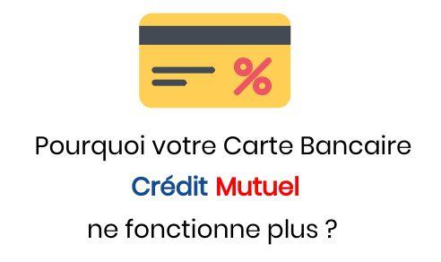 carte bancaire crédit mutuel défectueuse