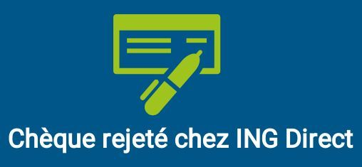 rejet chèque ing direct
