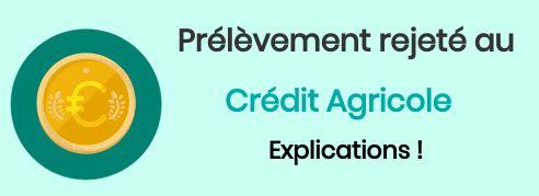 prelevement rejeté crédit agricole